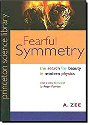 Fearful Symmetry - The Search for Beauty in Modern Physics