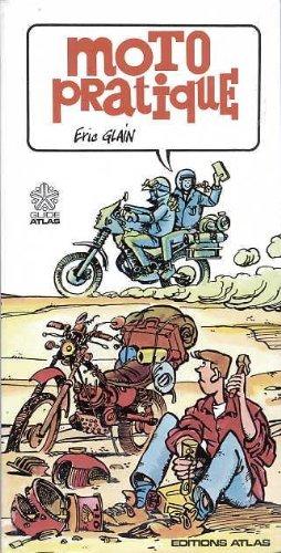 Moto pratique par Eric Glain