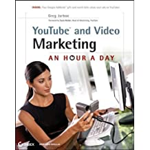 YouTube and Video Marketing: An Hour a Day by Greg Jarboe (2009-08-17)