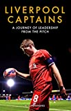 Liverpool Captains: A Journey of Leadership from the Pitch