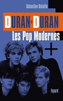 Duran Duran: Les Pop modernes (Documents) par [Bataille, Sébastien]