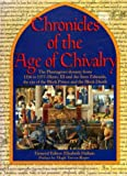 Chronicles of the Age of Chivalry: The Plantagenet Dynasty from 1216 to 1377: Henry III and the Three Edwards, the Era of the Black Prince and the Black Death