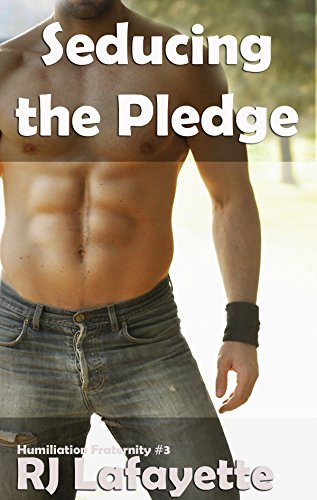 Seducing the Pledge: Humiliation Fraternity #2 (First time Gay, Outdoorsman) (English Edition)