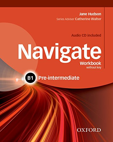Navigate B1. Workbook. Without key. Per le Scuole superiori. Con CD. Con espansione online