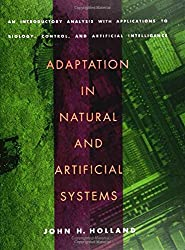 Adaptation in Natural and Artificial Systems: An Introductory Analysis with Applications to Biology, Control and Artificial Intelligence (Complex Adaptive Systems)
