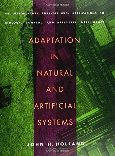 Adaptation in Natural and Artificial Systems: An Introductory Analysis with Applications to Biology, Control and Artificial Intelligence (Complex Adaptive Systems) por John H. Holland