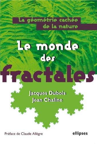 Le Monde des Fractales : La Géométrie Cachée de la Nature