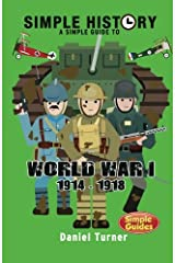 Simple History A simple guide to World War I Paperback