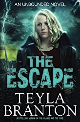 The Escape (Unbounded) (Volume 3) by Teyla Branton (2013-10-17)