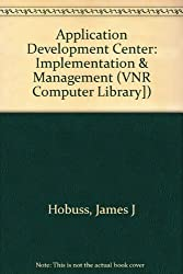 Application Development Center: Implementation & Management (VNR Computer Library])