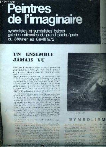 PEINTRES DE L'IMAGINAIRE SYMBOLISTES ET SURREALISTES BELGES GALERIES NATIONALES DU GRAND PALAIS 3 FEVRIER AU 8 AVRIL 1972.