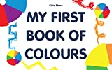 My first book of colours: (Baby Book, Early Learning, Baby Memory Books, Kids Books, Ages 3-5,  Toddler Books, Kids Picture Book, Buy Books Online ) (English Edition)