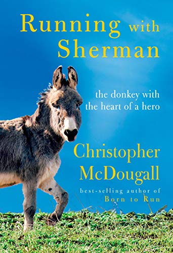 Running with Sherman: The Donkey with the Heart of a Hero (English Edition)