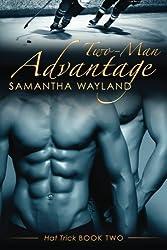 Two Man Advantage (Hat Trick) (Volume 2) by Samantha Wayland (2013-12-19)