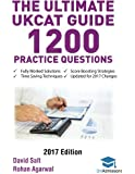 The Ultimate UKCAT Guide: 1200 Practice Questions: Fully Worked Solutions, Time Saving Techniques, Score Boosting Strategies, Includes new Decision Making Section, 2017 Edition UniAdmissions
