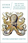 Other Minds: The Octopus, the Sea, an...