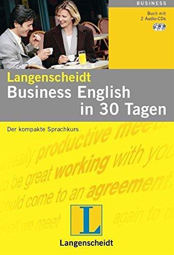 Langenscheidt Business English in 30 Tagen - Set mit Buch und 2 Audio-CDs: Der kompakte Sprachkurs...