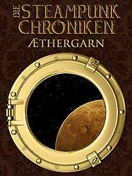 Aethergarn (Die Steampunk-Chroniken 1)