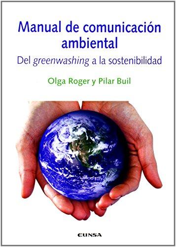 Manual de comunicación ambiental: del greenwashing a la sostenibilidad por Olga Roger Loppacher
