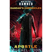 Apostle: A Supernatural Action Adventure Opera (Damian's Chronicles Book 3) (English Edition)