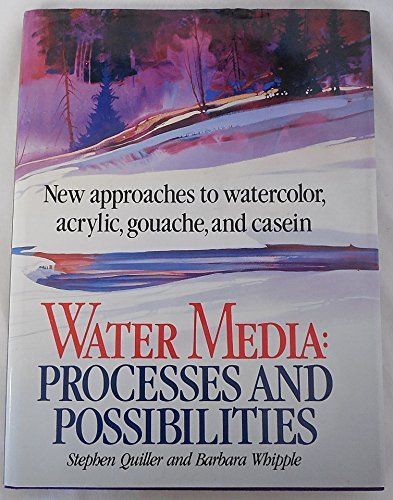 water-media-processes-and-possibilities-by-stephen-quiller-barbara-whipple-1986-hardcover
