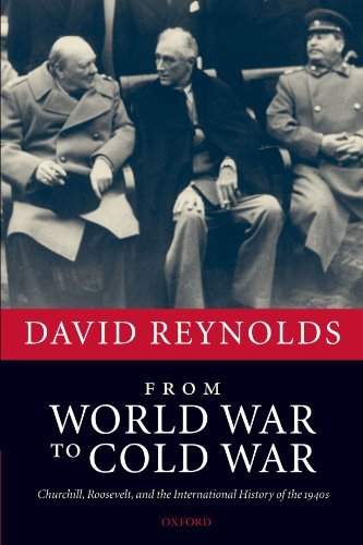 From World War to Cold War: Churchill, Roosevelt, and the International History of the 1940s by David Reynolds (2007-12-20)