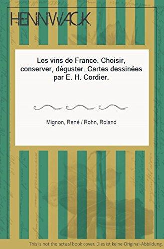 Les vins de France choisir, conserver, déguster