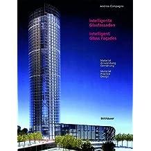 Intelligente Glasfassaden / Intelligent Glass Façades: Material, Anwendung, Gestaltung / Material, Practice, Design