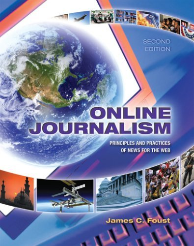 Online Journalism: Principles and Practices of News for the Web by James C. Foust (2008-06-18)