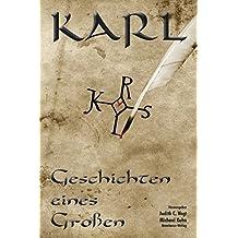 Karl - Geschichten eines Großen: Geschichten eines Großen