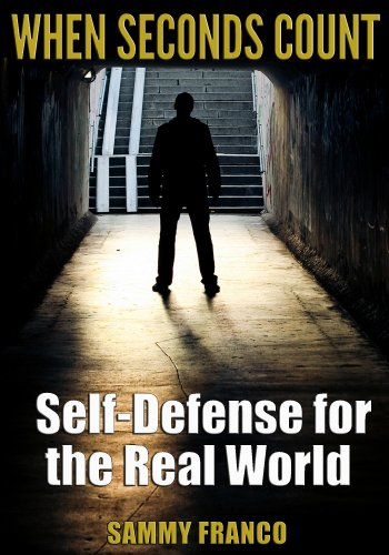 When Seconds Count: Self Defense for the Real World (English Edition)