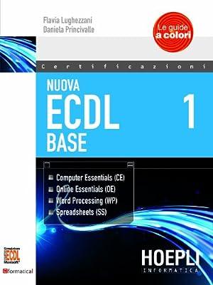 Nuova ECDL 1-2: ECDL Base-ECDL Full Standard Extension
