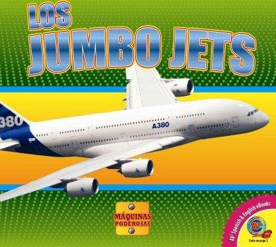 Los Jumbo Jets (Máquinas Poderosas) por Aaron Carr