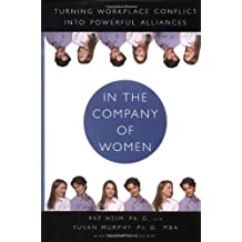 In the Company of Women: Turning Workplace Conflict into Powerful Alliances by Patricia Heim (2001-09-10)