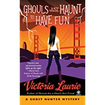 Ghouls Just Haunt to Have Fun (Ghost Hunter Mysteries (Signet))
