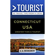 Greater Than a Tourist – Connecticut USA: 50 Travel Tips from a Local (English Edition)