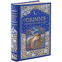 Grimm's Complete Fairy Tales (Barnes & Noble Leatherbound Classic Collection)