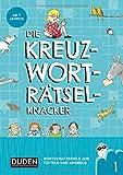 Die Kreuzworträtselknacker - ab 7 Jahren (Band 1): Wortschatzspiele zum Tüfteln und Knobeln
