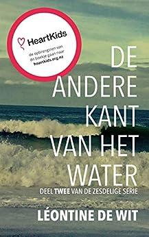 De Andere Kant van het Water: Deel twee van de zesdelige serie van [de Wit, Léontine]