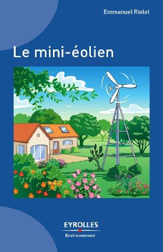 Le mini-éolien (Eyrolles environnement) par Emmanuel Riolet