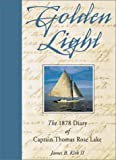 Golden Light: The 1878 Diary of Captain Thomas Rose Lake by James B. Kirk (2003-05-01)