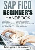 SAP FICO Beginner's Hand Book: Your SAP User Manual, SAP for Dummies, SAP Books