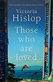 Those Who Are Loved: The compelling Number One Sunday Times bestseller, 'A Must R