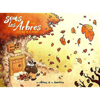 Sous les arbres, Tome 1 : L'automne de Monsieur Grumpf