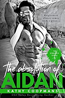 The Absolution of Aidan (The Syndicate Series Book 3) by [Coopmans, Kathy]