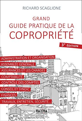 Grand guide pratique de la copropriété 3e édition par  Richard Scaglione