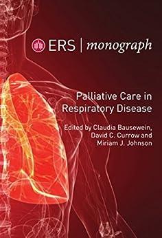 Palliative Care In Respiratory Disease (ers Monograph Book 73) por Clauda Bausewein epub