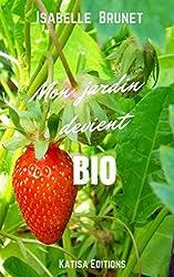 Mon jardin devient bio : comment passer d'un jardinage conventionnel à un jardinage biologique ?