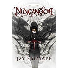 Nuncanoche (Spanish Edition)