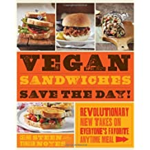 Vegan Sandwiches Save the Day!: Revolutionary New Takes on Everyone's Favorite Anytime Meal by Tamasin Noyes (2012-09-01)